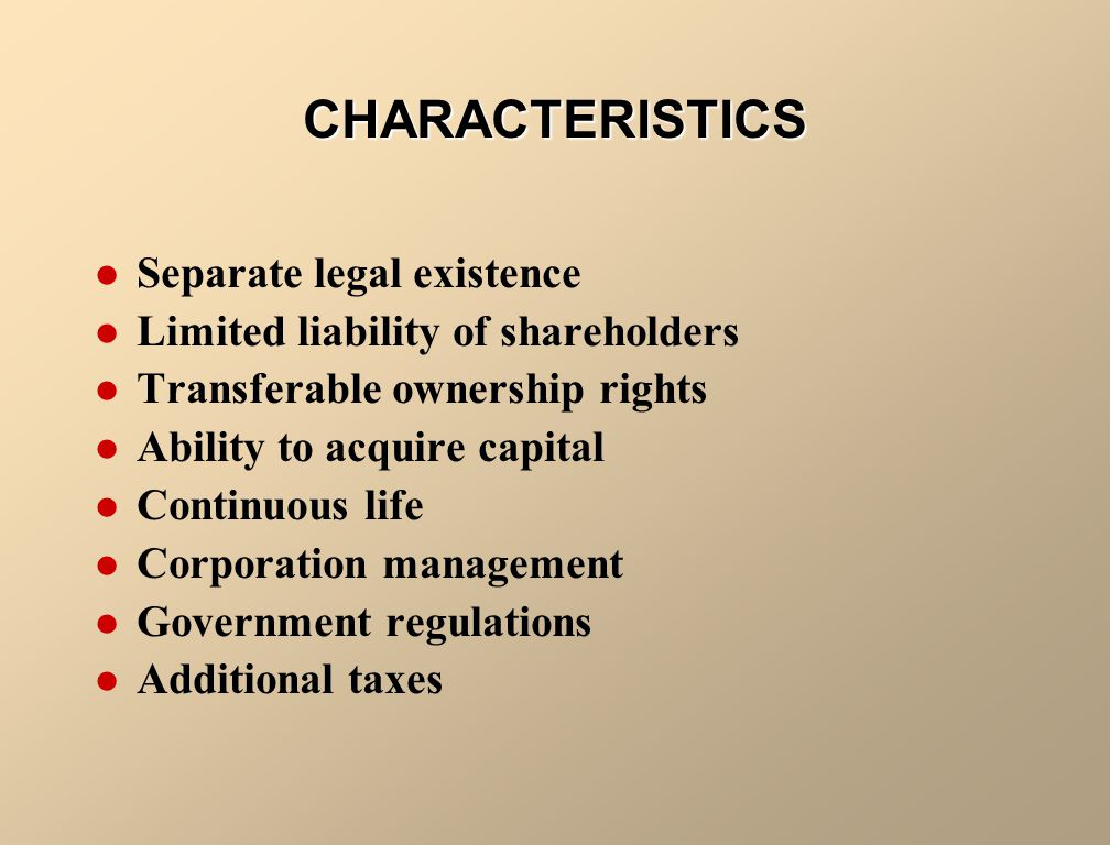 CHARACTERISTICS Separate legal existence