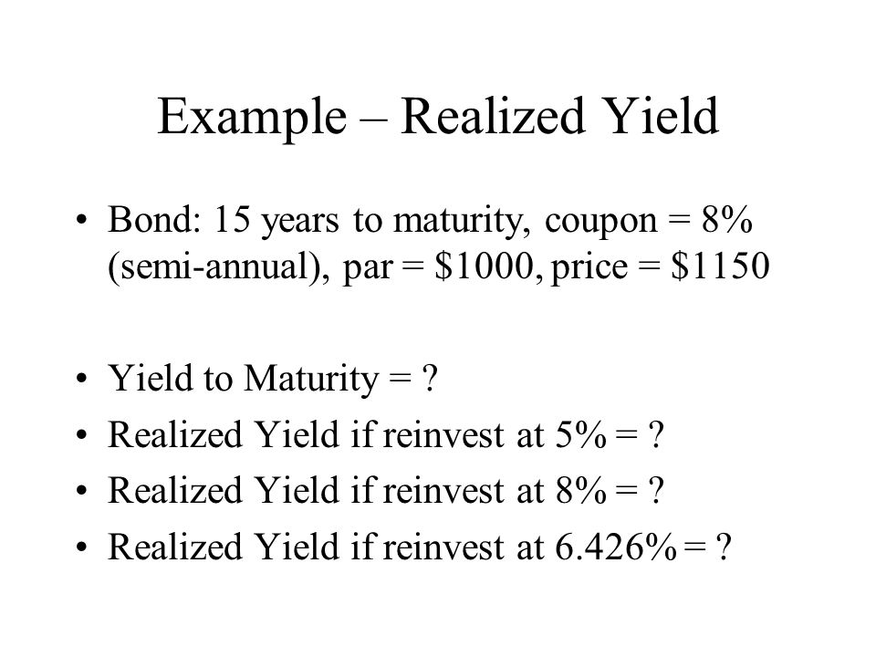 Example – Realized Yield