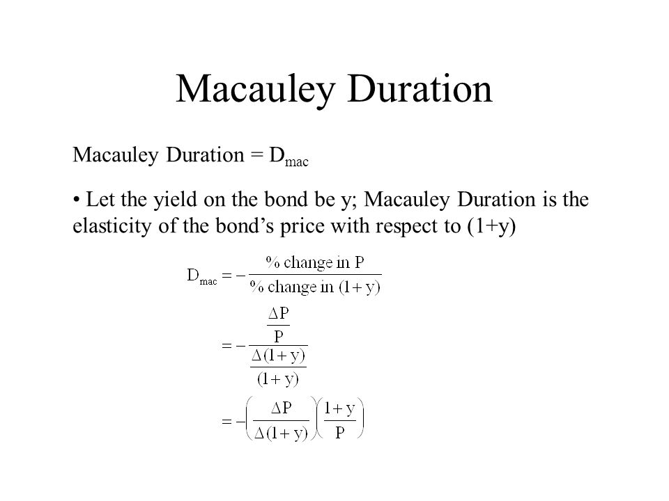 Macauley Duration Macauley Duration = Dmac