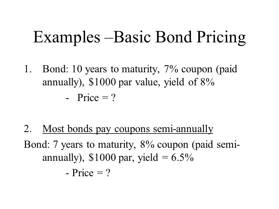 Examples –Basic Bond Pricing