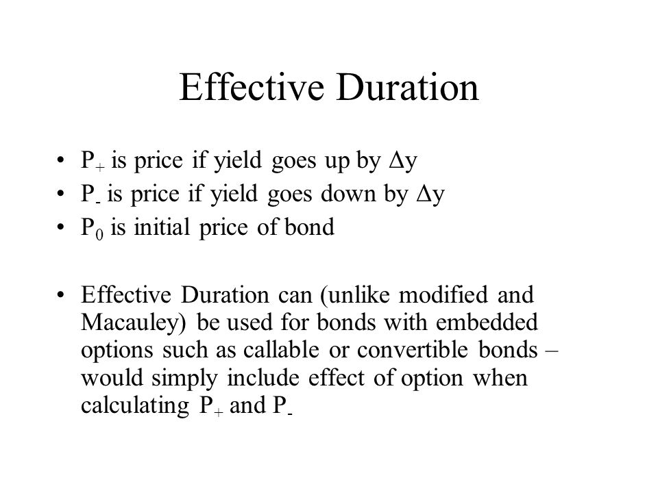 Effective Duration P+ is price if yield goes up by Δy