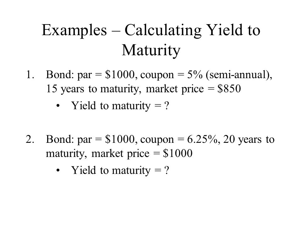 Examples – Calculating Yield to Maturity