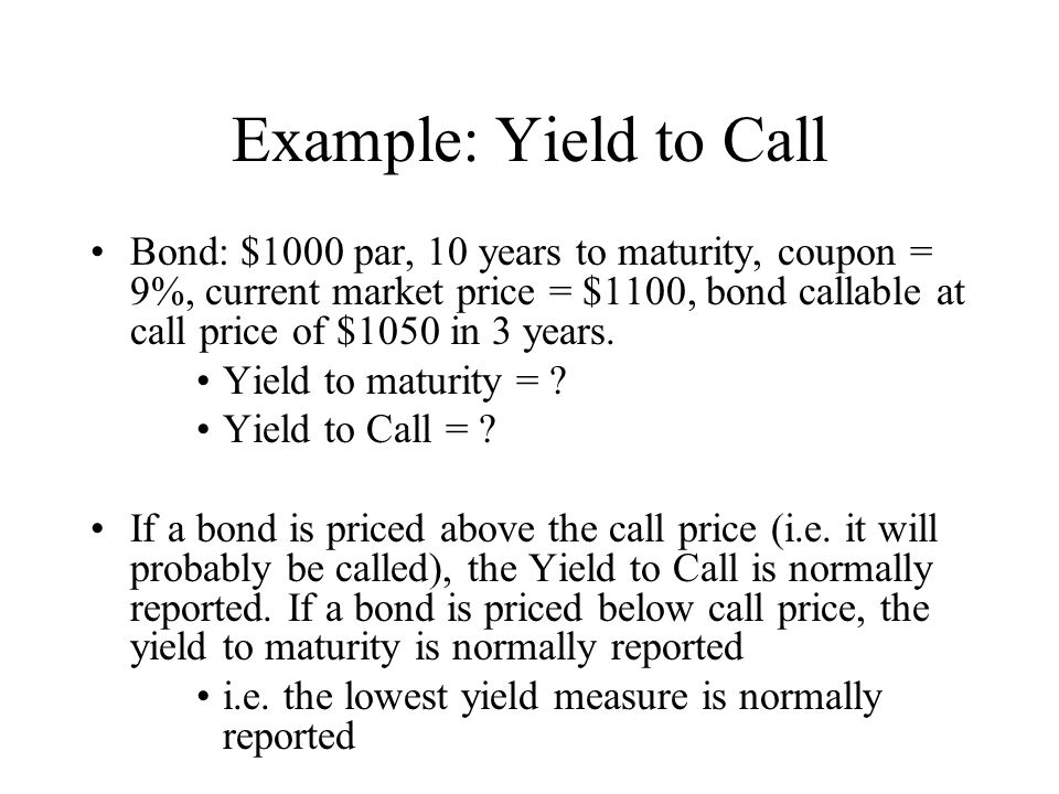 Example: Yield to Call