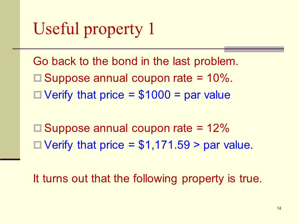 Useful property 1 Go back to the bond in the last problem.