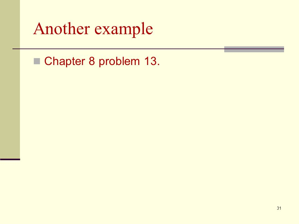 Another example Chapter 8 problem 13.