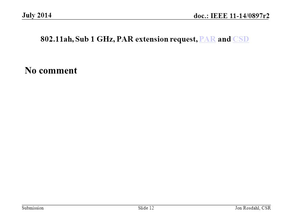 802.11ah, Sub 1 GHz, PAR extension request, PAR and CSD