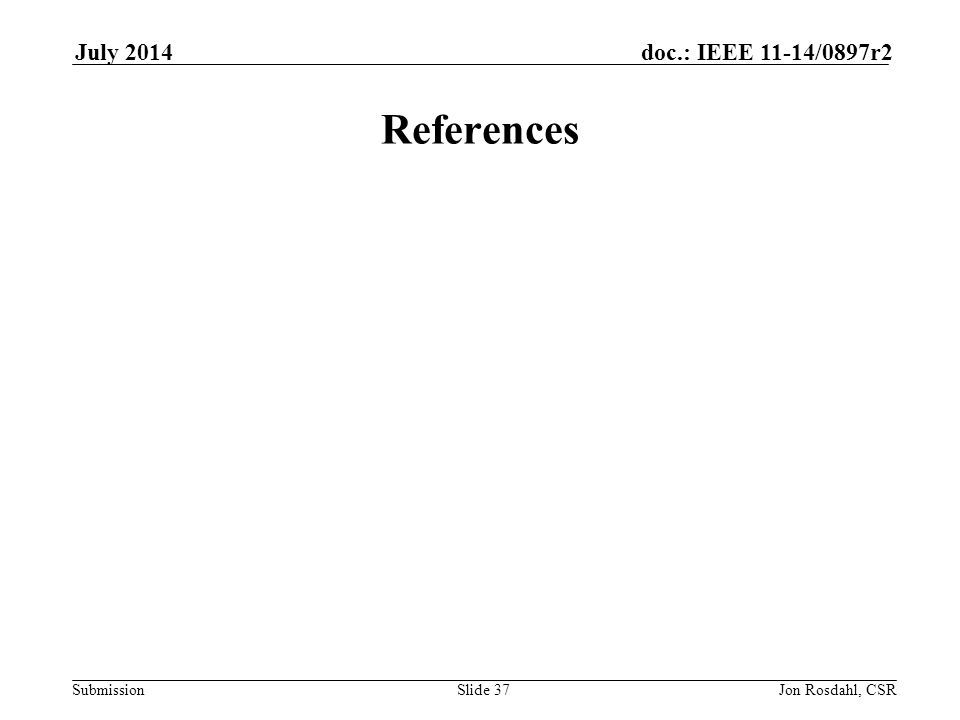 References July 2014 doc.: IEEE 802.11-14/0897r1 July 2014