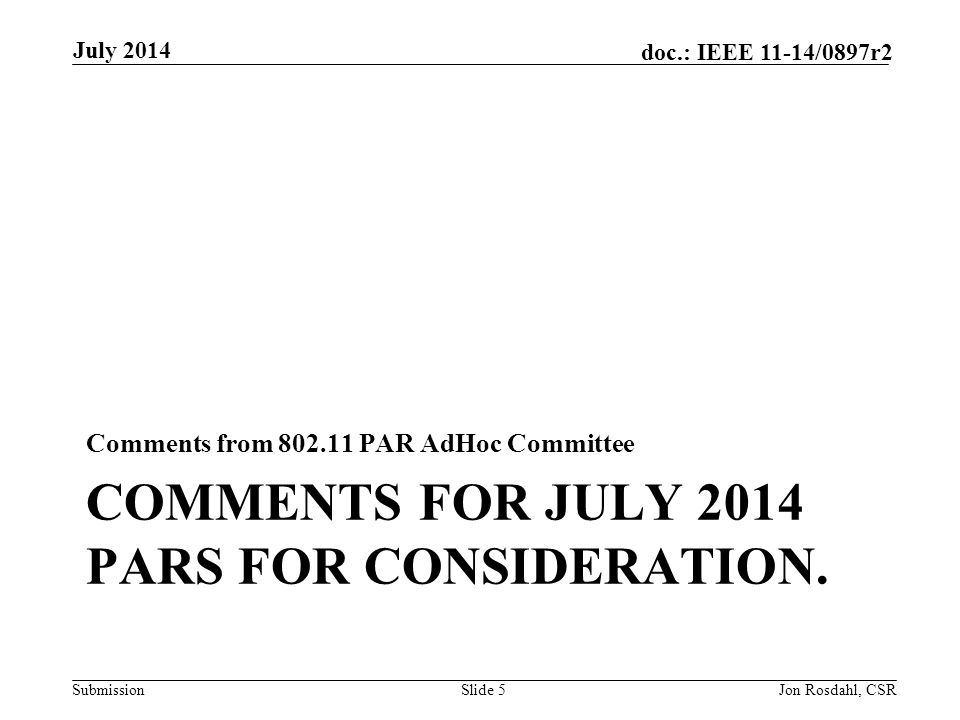 Comments for July 2014 PARS for consideration.