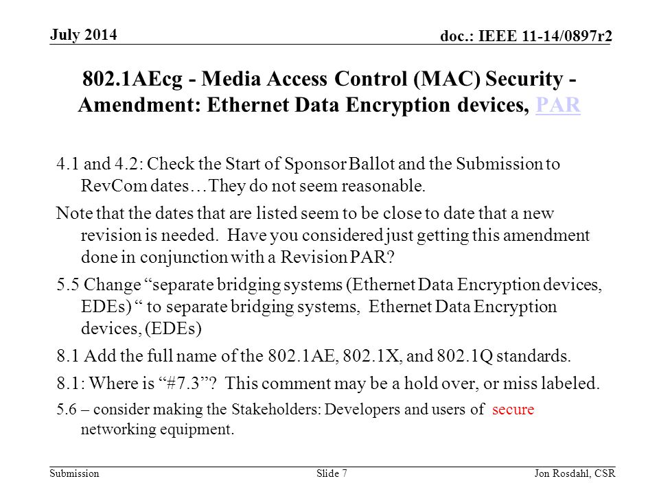 July 2014 802.1AEcg - Media Access Control (MAC) Security - Amendment: Ethernet Data Encryption devices, PAR.