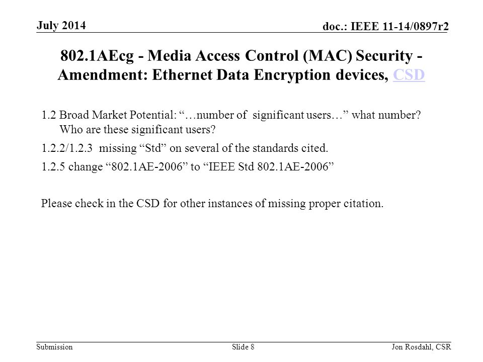 July 2014 802.1AEcg - Media Access Control (MAC) Security - Amendment: Ethernet Data Encryption devices, CSD.