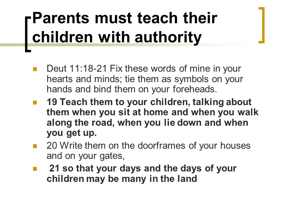 Parents must teach their children with authority