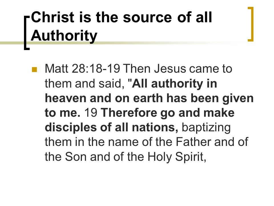 Christ is the source of all Authority