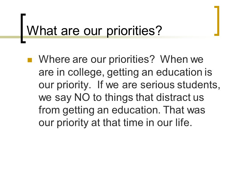 What are our priorities