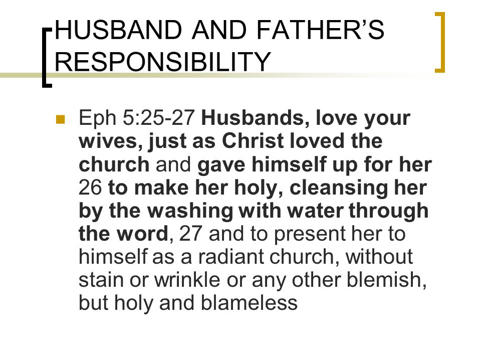 HUSBAND AND FATHER'S RESPONSIBILITY