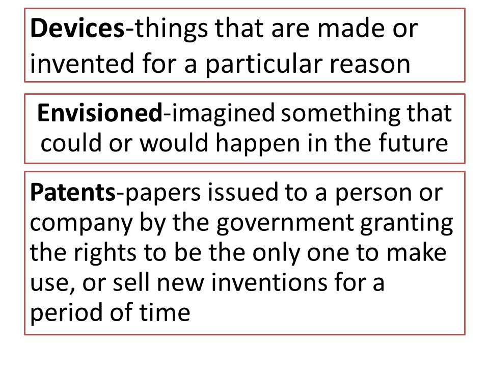 Devices-things that are made or invented for a particular reason