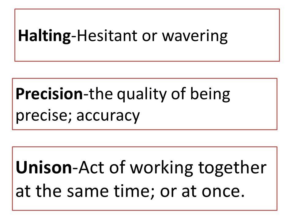 Halting-Hesitant or wavering
