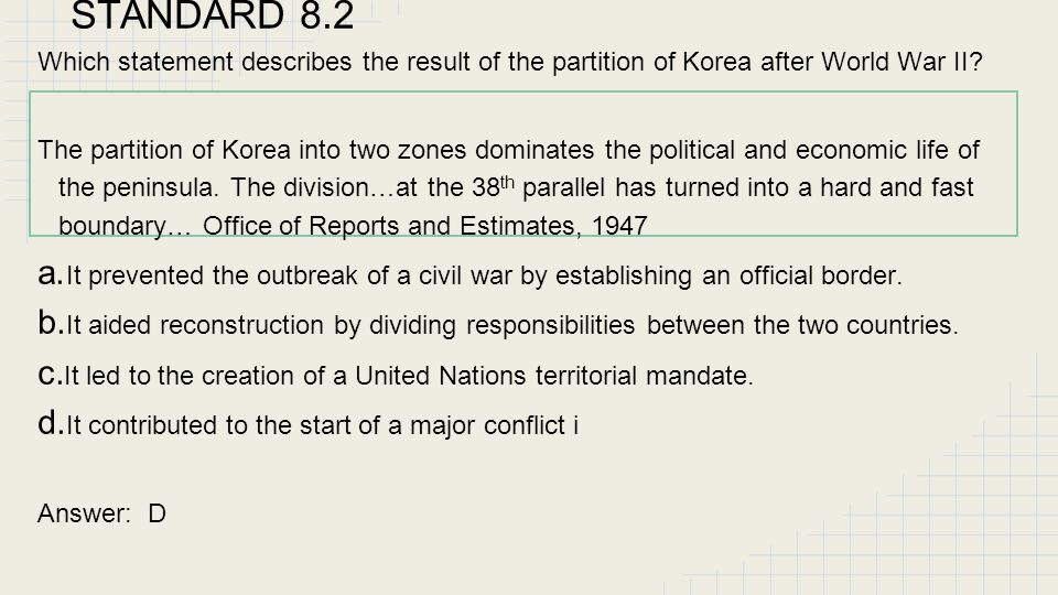 STANDARD 8.2 Which statement describes the result of the partition of Korea after World War II