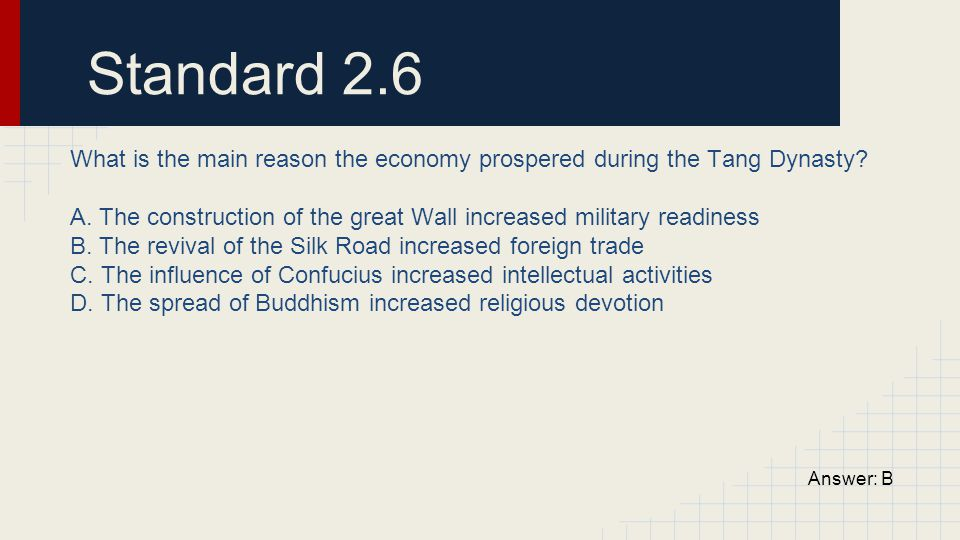 Standard 2.6 What is the main reason the economy prospered during the Tang Dynasty