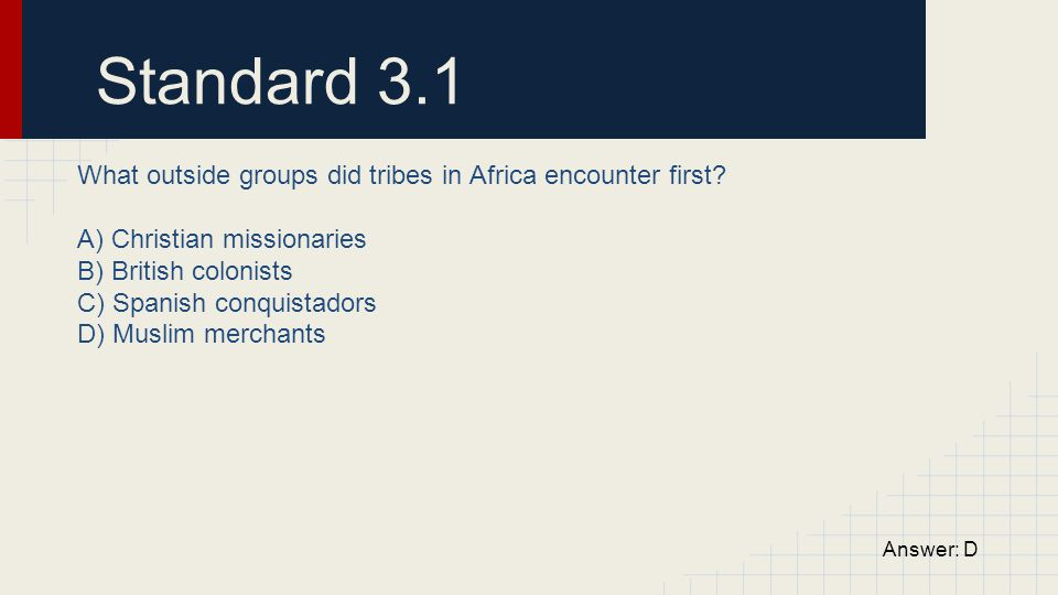 Standard 3.1 What outside groups did tribes in Africa encounter first