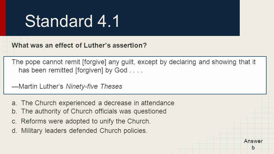 Standard 4.1 What was an effect of Luther's assertion