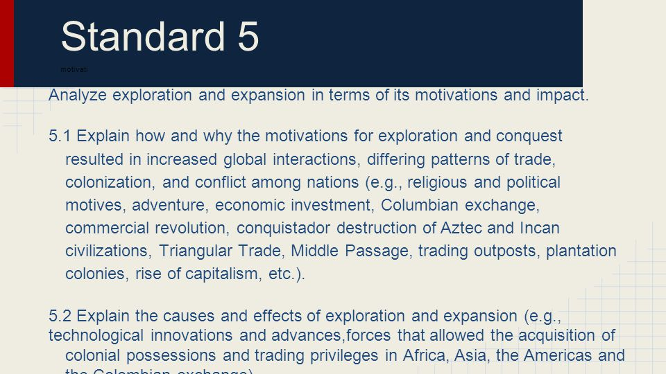 Standard 5 motivati. Analyze exploration and expansion in terms of its motivations and impact.
