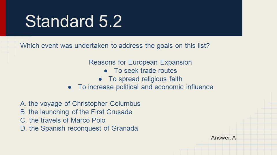 Standard 5.2 Which event was undertaken to address the goals on this list Reasons for European Expansion.