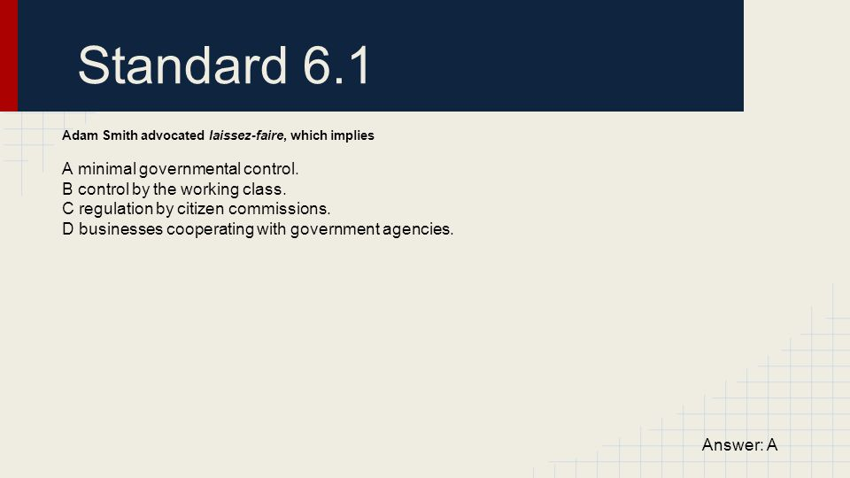 Standard 6.1 A minimal governmental control.