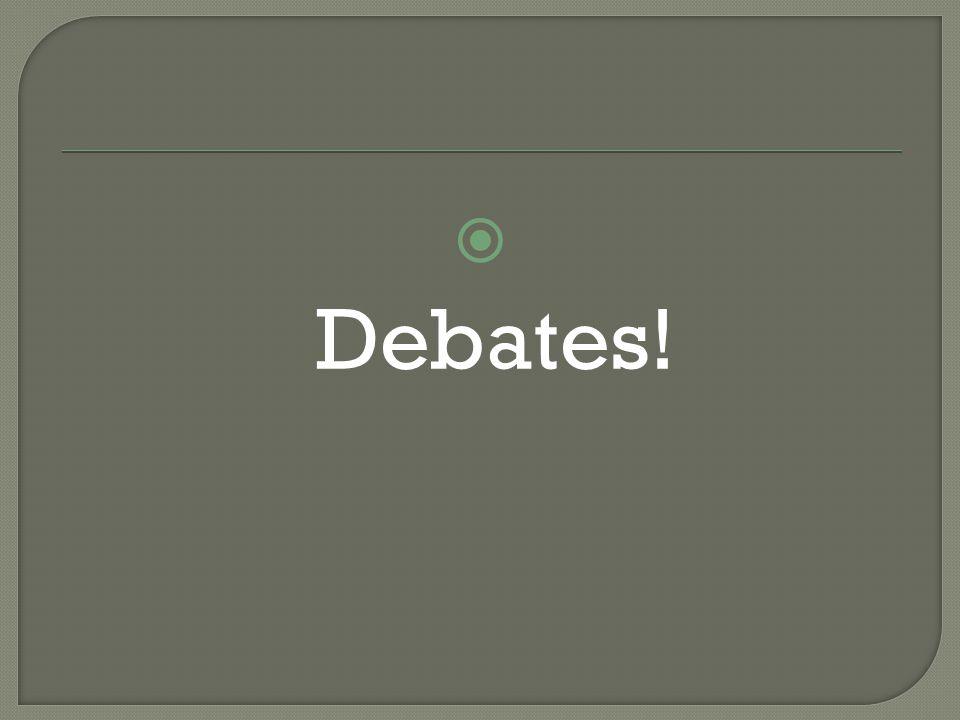 Debates!