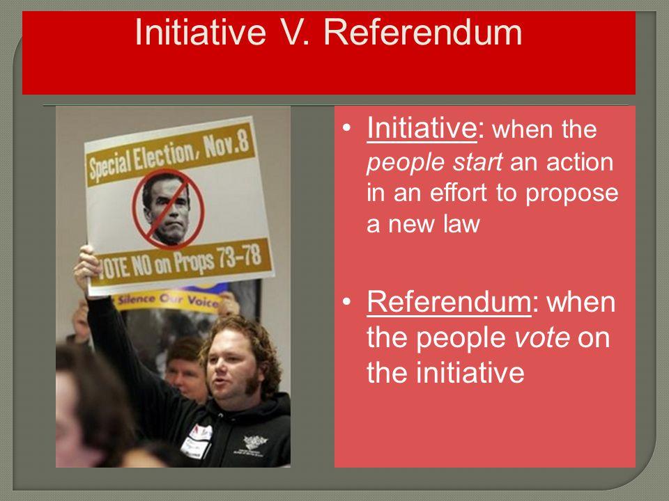 Initiative V. Referendum