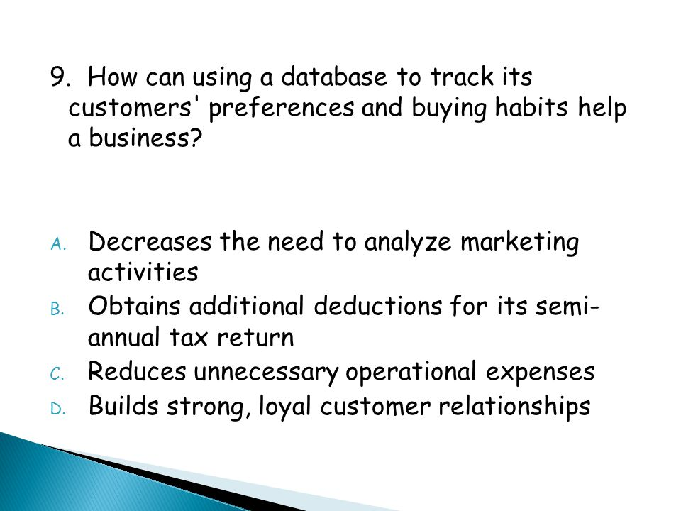 9. How can using a database to track its customers preferences and buying habits help a business