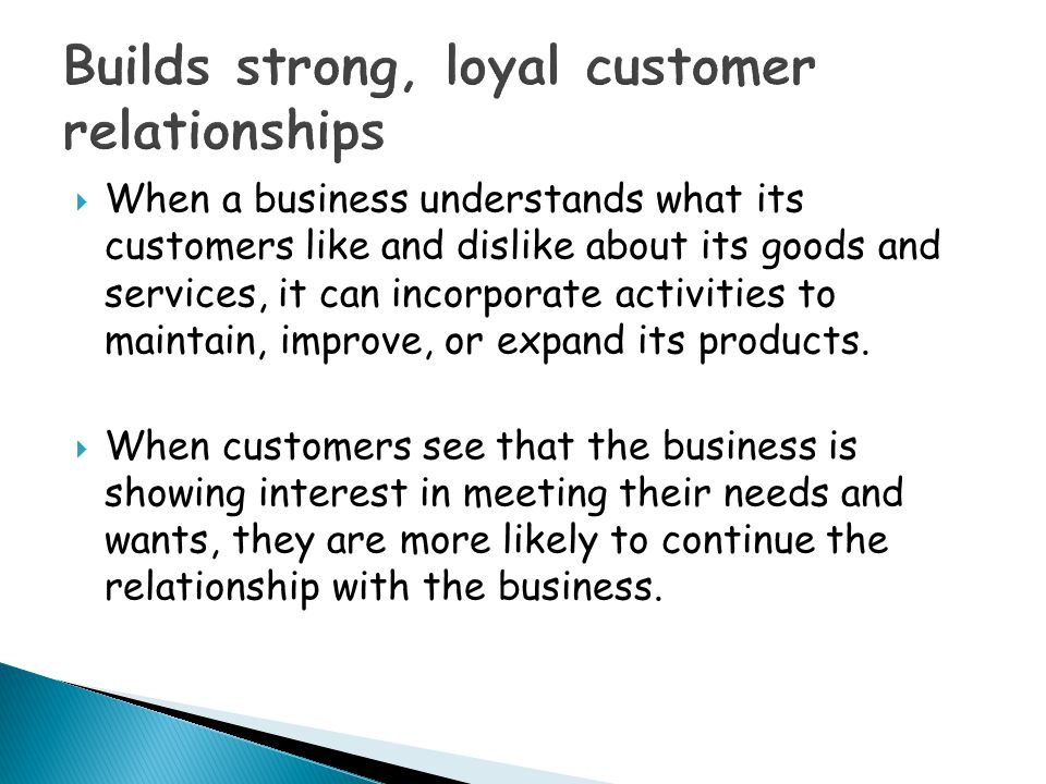 Builds strong, loyal customer relationships