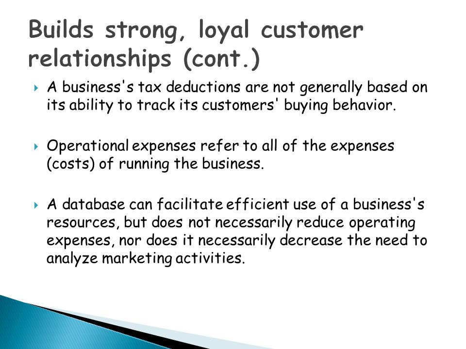 Builds strong, loyal customer relationships (cont.)