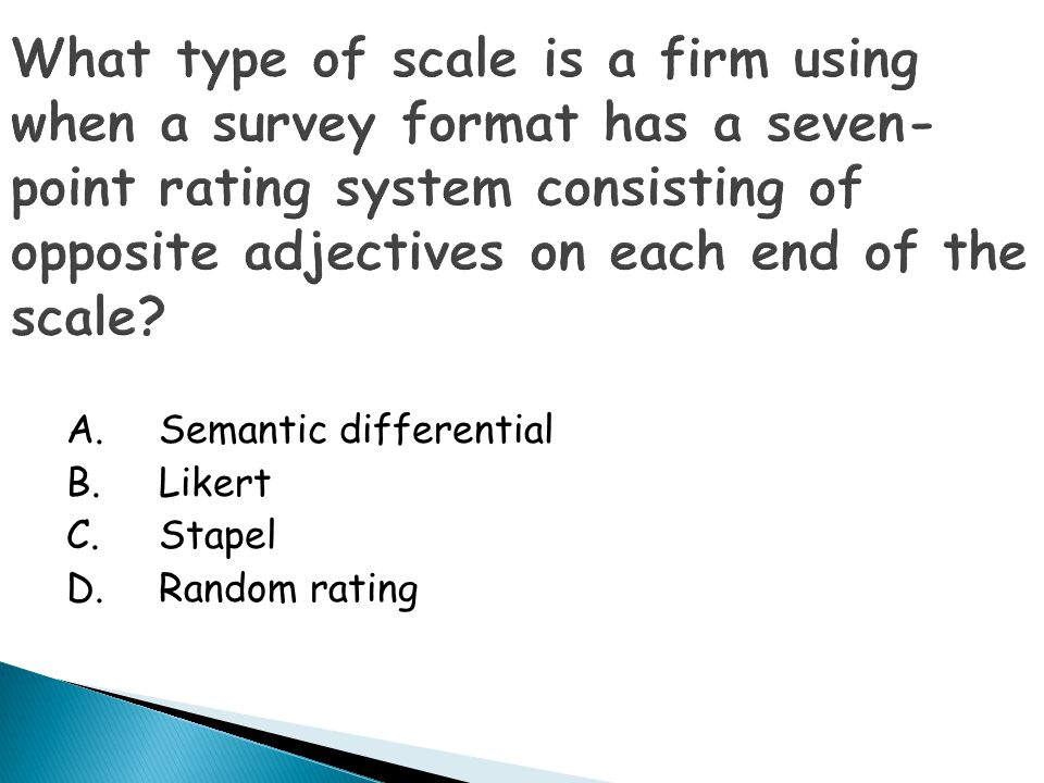 What type of scale is a firm using when a survey format has a seven-point rating system consisting of opposite adjectives on each end of the scale