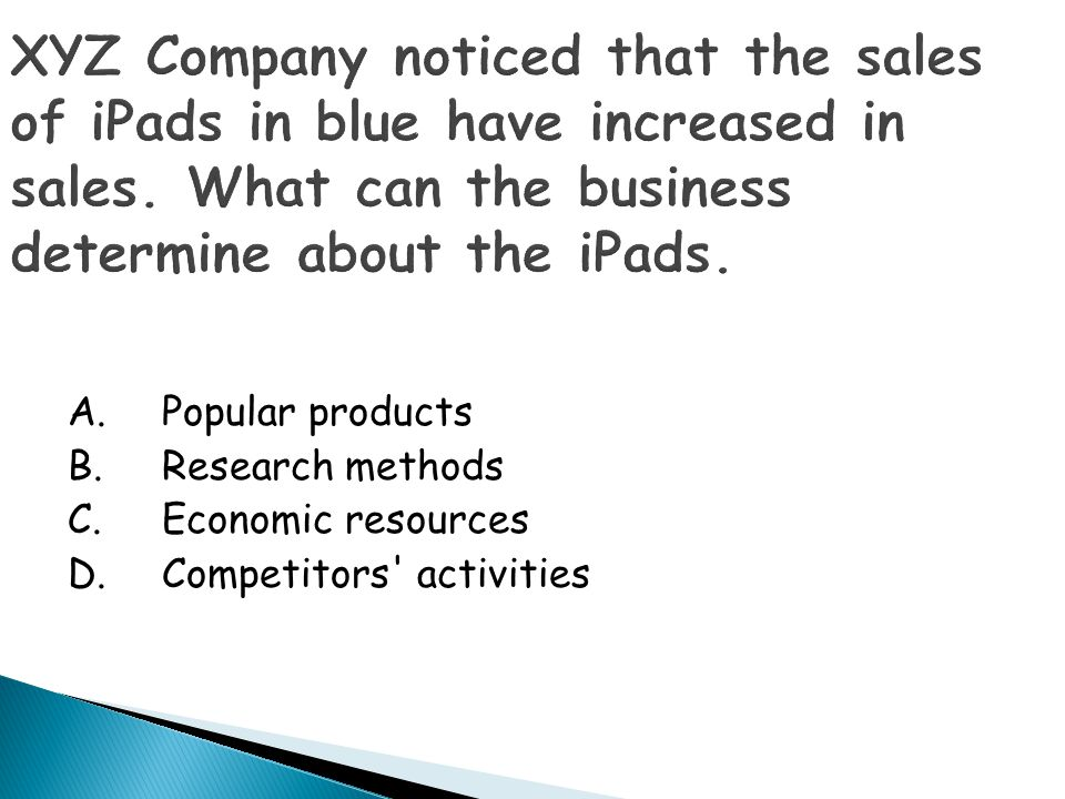 XYZ Company noticed that the sales of iPads in blue have increased in sales. What can the business determine about the iPads.