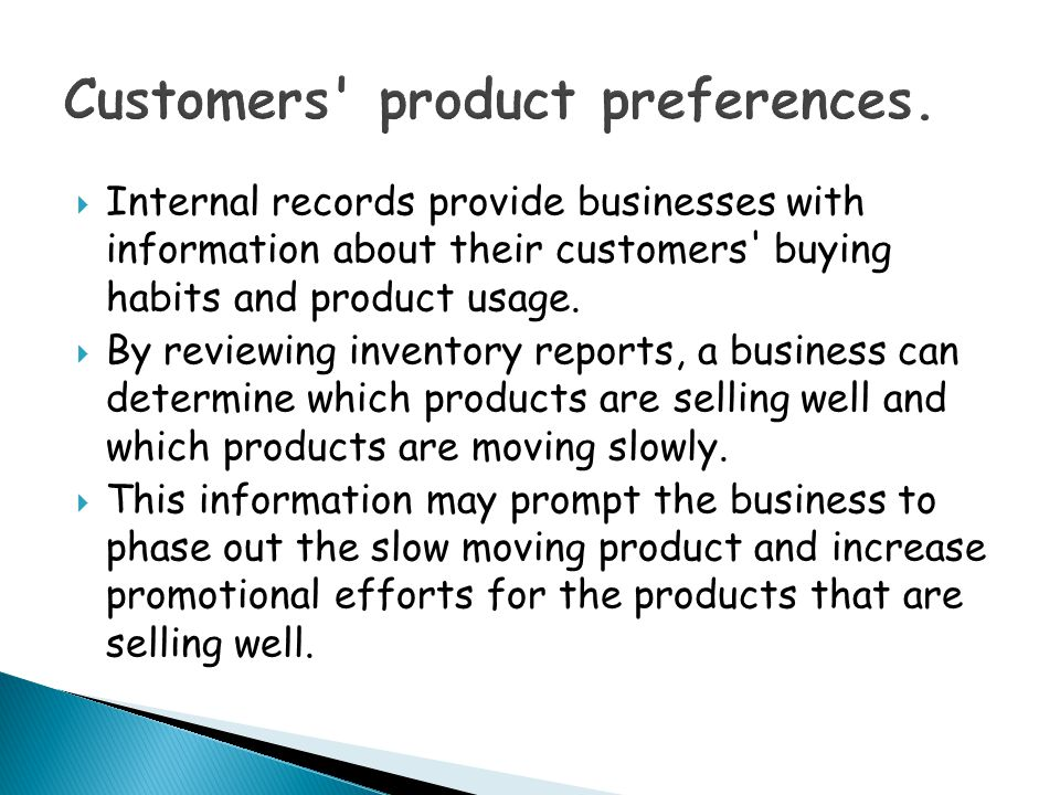 Customers product preferences.