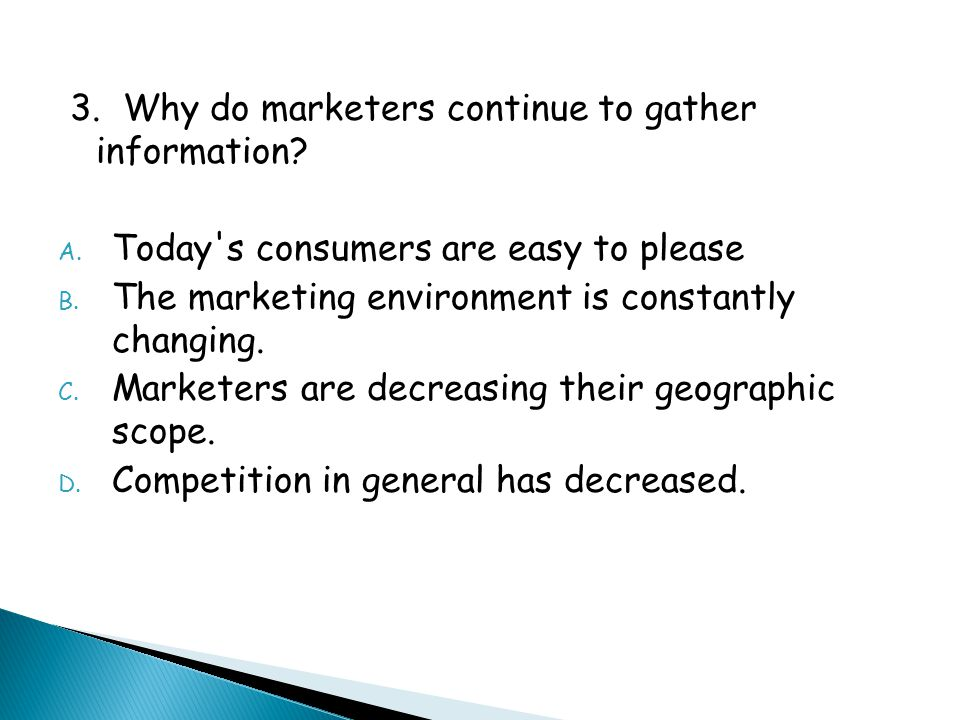 3. Why do marketers continue to gather information