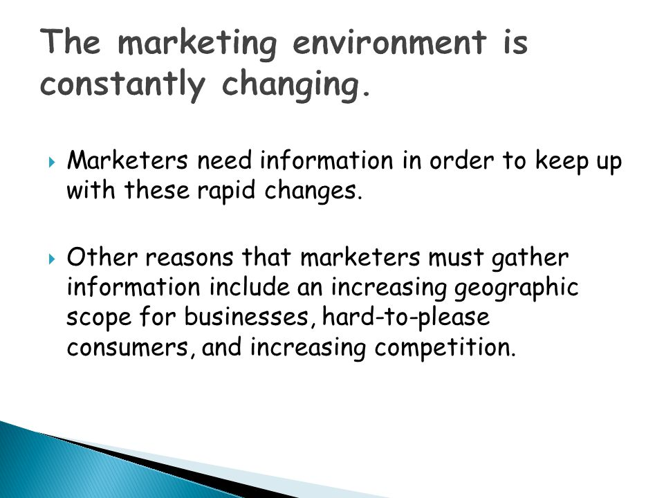 The marketing environment is constantly changing.