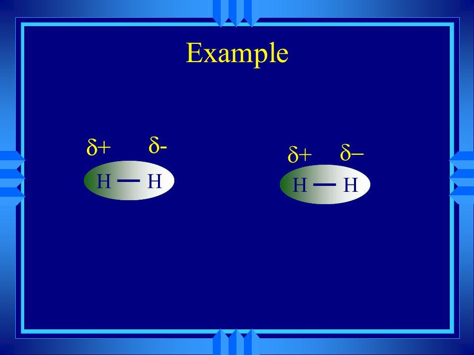 Example H d+ d- H d+ d- H