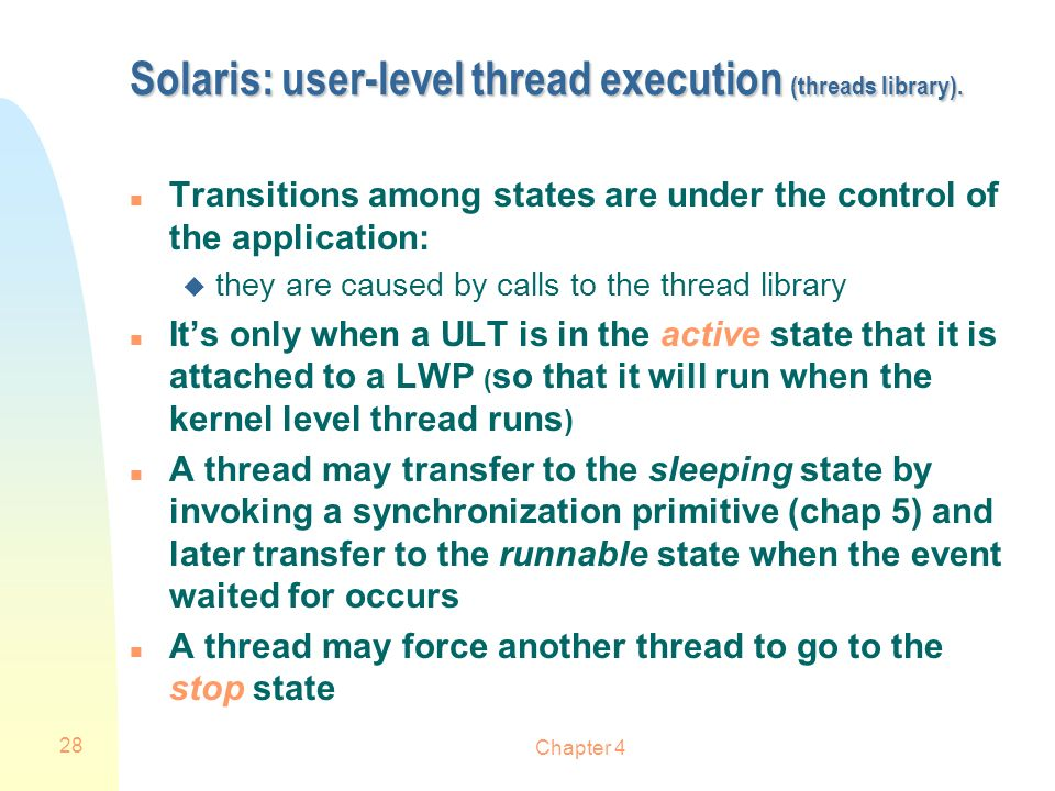 Solaris: user-level thread execution (threads library).