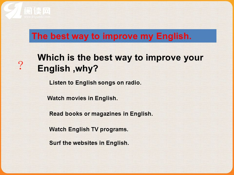 The best way to improve my English.