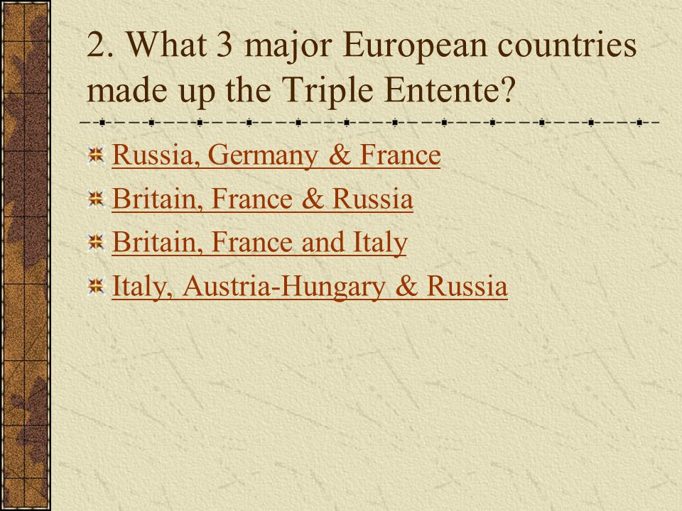 2. What 3 major European countries made up the Triple Entente