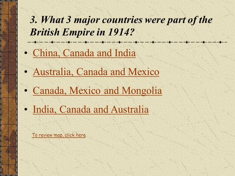 3. What 3 major countries were part of the British Empire in 1914