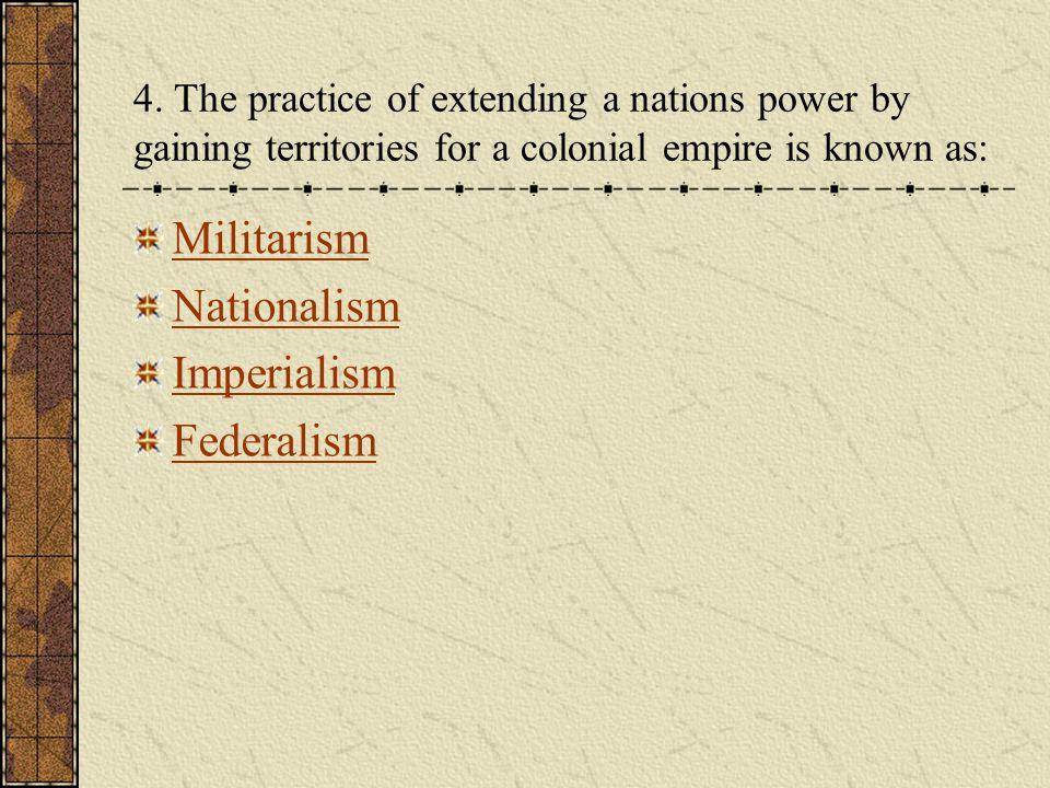Militarism Nationalism Imperialism Federalism