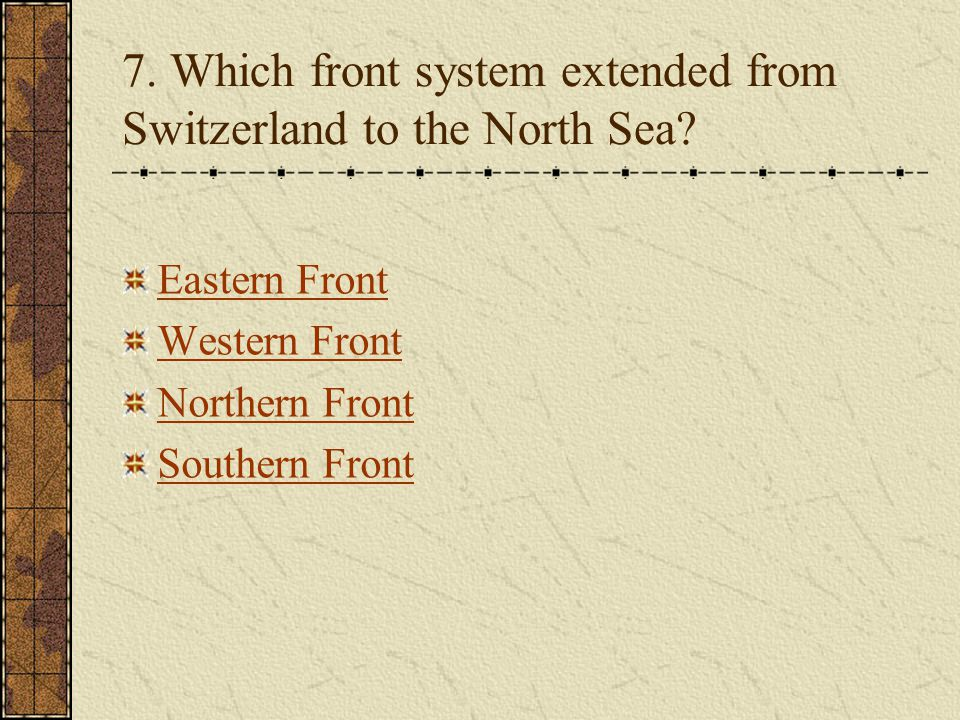 7. Which front system extended from Switzerland to the North Sea