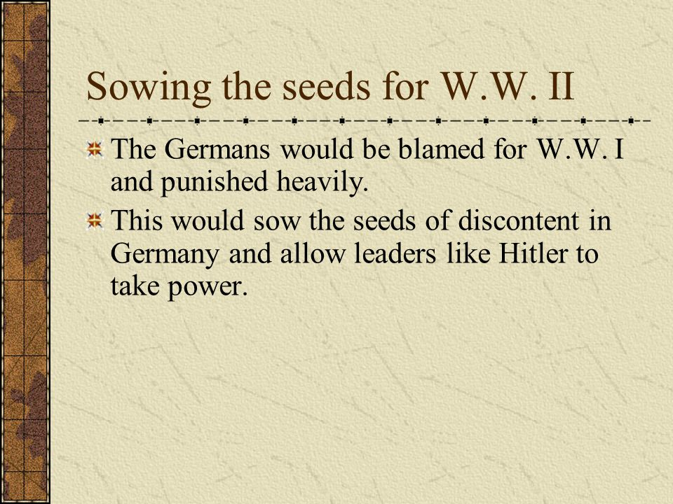 Sowing the seeds for W.W. II