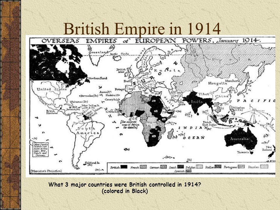 British Empire in 1914 What 3 major countries were British controlled in 1914 (colored in Black)