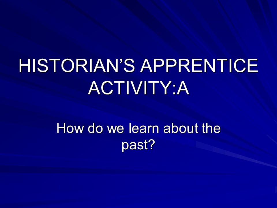HISTORIAN'S APPRENTICE ACTIVITY:A