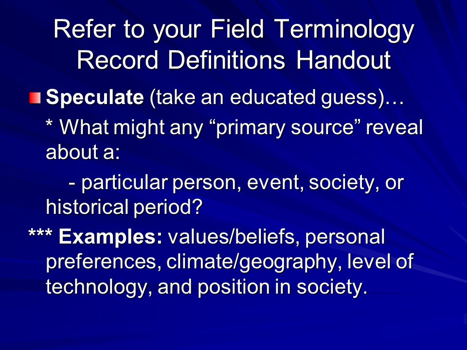 Refer to your Field Terminology Record Definitions Handout