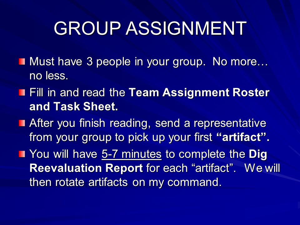 GROUP ASSIGNMENT Must have 3 people in your group. No more… no less.