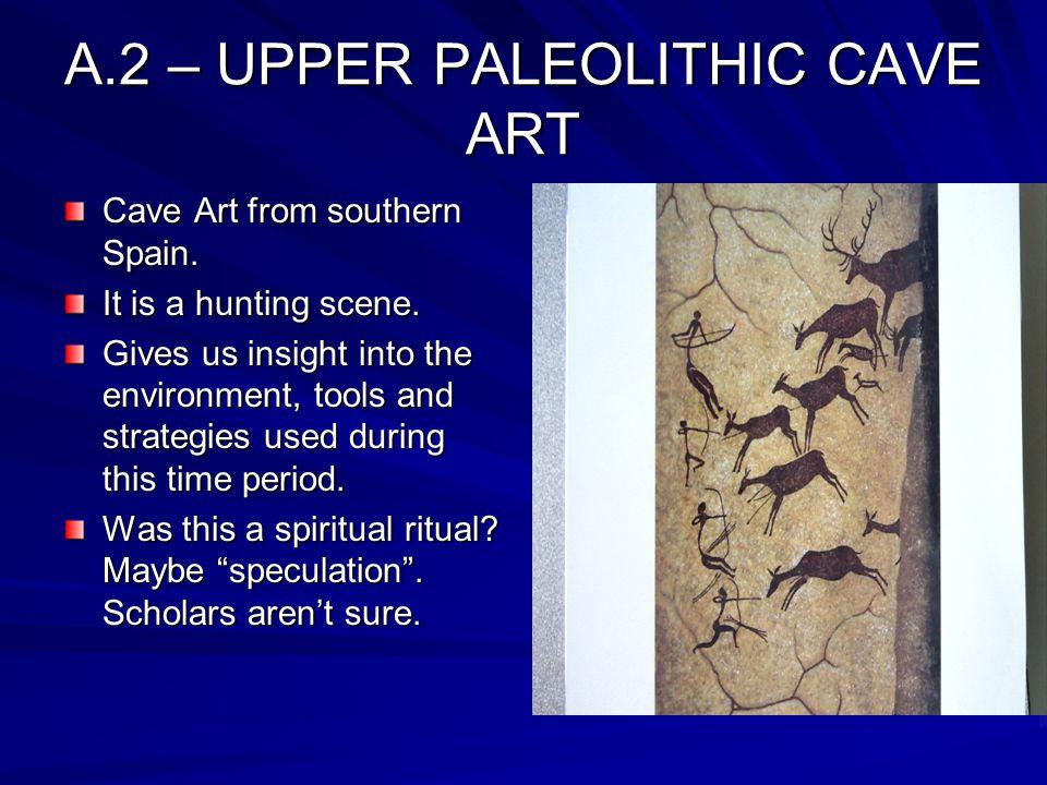 A.2 – UPPER PALEOLITHIC CAVE ART